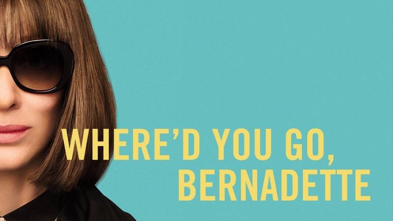 WHERED YOU GO, BERNADETTE   Official Trailer 2