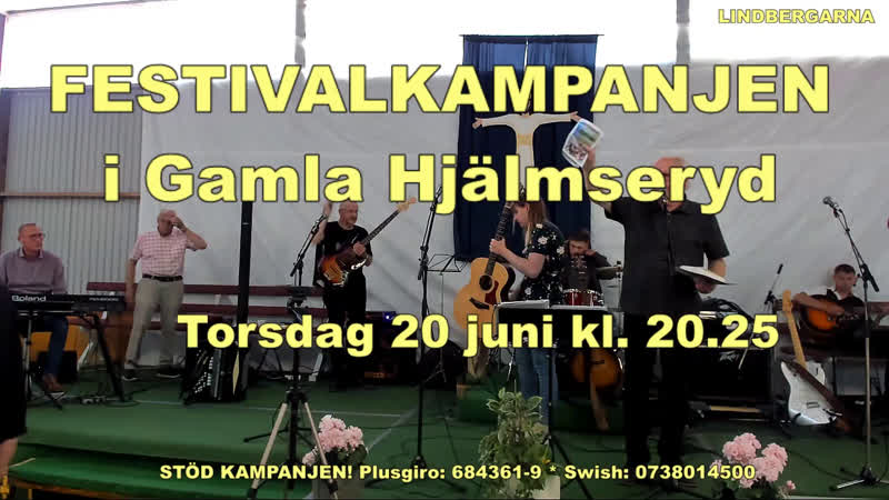 Fesivalkampanjen Gamla Hjälmseryd - torsdag 20 juni Del 2