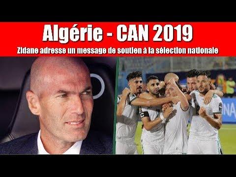 Algérie CAN 2019 Zidane adresse un message de soutien à la sélection nationale