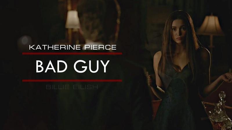 ● bad guy   Katherine Pierce