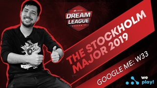 Google me: w33 | The Stockholm Major 2019 + РУ субтитры