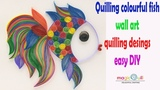 Colourful fish wall art Quilling designs easy quilling arts Magic Quill