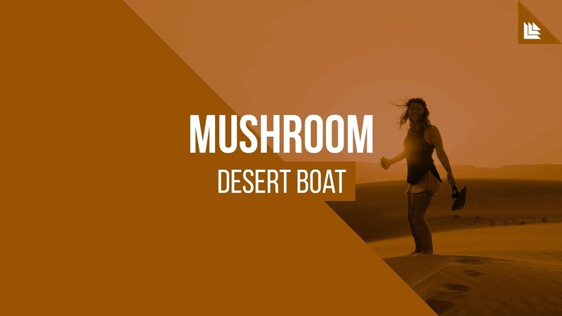 MushrooM - Desert Boat [FREE DOWNLOAD]