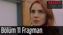 Kardeş Çocukları 11 Bölüm Fragman