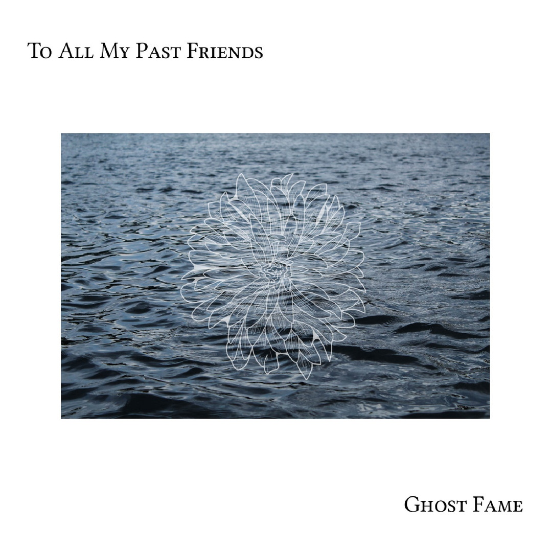 Ghost Fame - To All My Past Friends [EP] (2019)