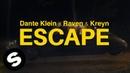 Dante Klein, Raven Kreyn - Escape (Official Music Video)