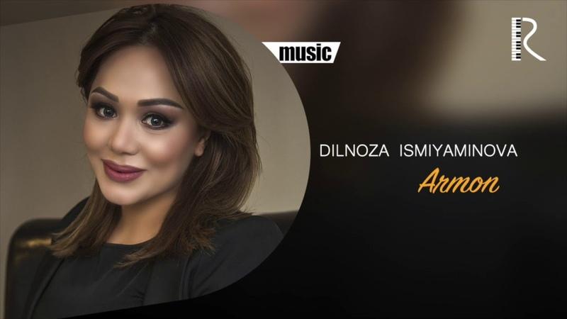Dilnoza Ismiyaminova Armon Дилноза Исмияминова Армон music version