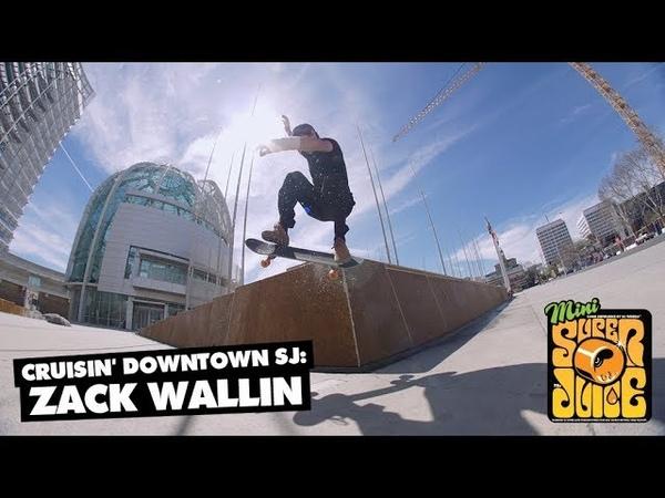 Cruisin Downtown SJ: Zack Wallin OJ Wheels