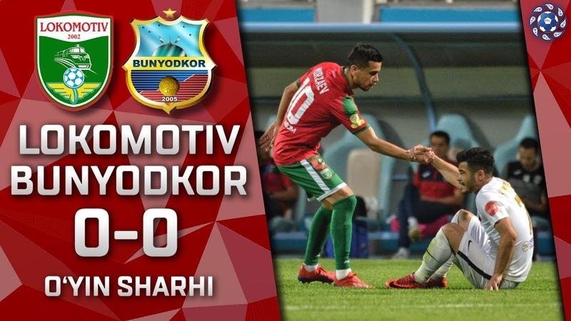 Lokomotiv - Bunyodkor - 0:0 | O'yin sharhi | Superliga 9-tur (17.05.2019)
