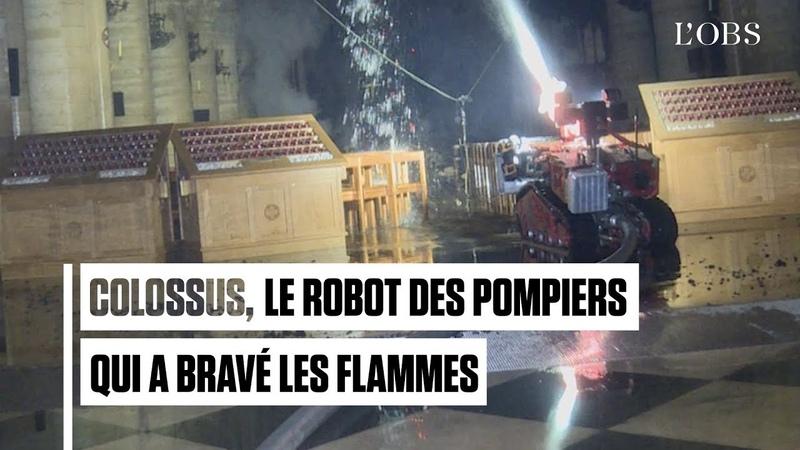 Comment le robot Colossus a participé au sauvetage de Notre-Dame de Paris