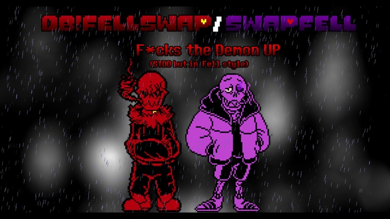 [DB!Fellswap/Swapfell]-F*cks The Demon UP(STDD but in Fell style)(Request)