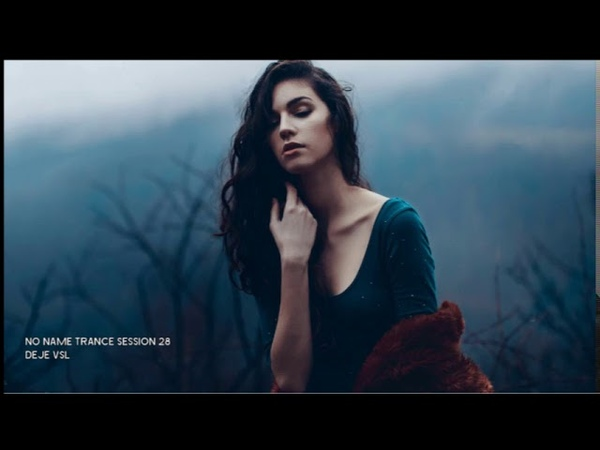 Amazing Emotional Uplifting Trance Mix - May 2019 NO NAME TRANCE SESSION 28 - DeJe Vsl