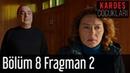 Kardeş Çocukları 8 Bölüm 2 Fragman