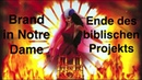 Brand in Notre Dame - das Ende des biblischen Projekts Webinar 25.04.2019 19 Uhr