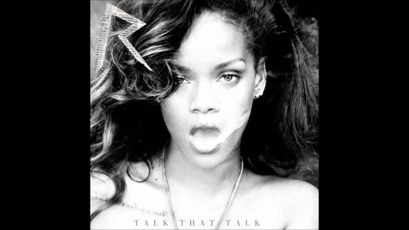 Rihanna Talk That Talk [Deluxe Edition] - 04. Talk That Talk (feat. JAY-Z)