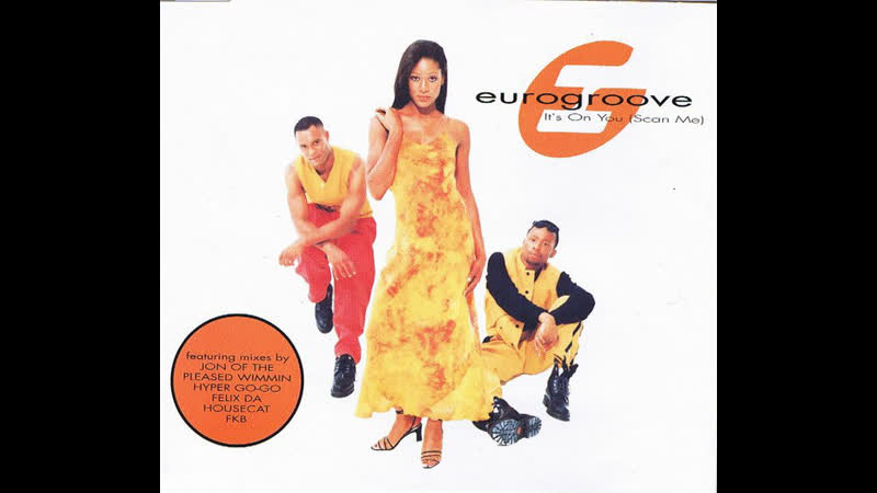 Eurogroove - Its On You (Scan Me) (FKB 12 Mix)
