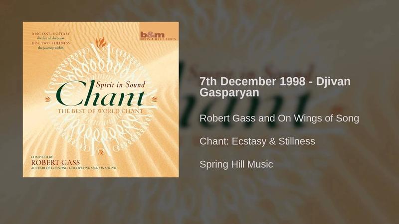 Robert Gass and On Wings of Song - 7th December 1998 - Djivan Gasparyan