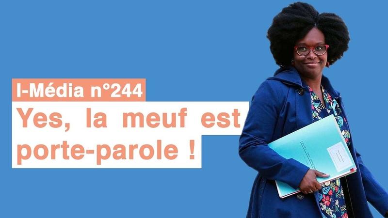 I-Média n°244 – Yes, la meuf est porte-parole