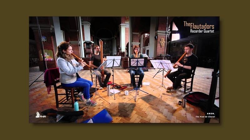 Elizabethan Dance: Le Pied de Cheval - THE FLAUTADORS RECORDER QUARTET [FHR36]