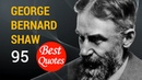 🔴 The 95 Best Quotes by George Bernard Shaw! 🚩 Lack of money is the root of all evil.