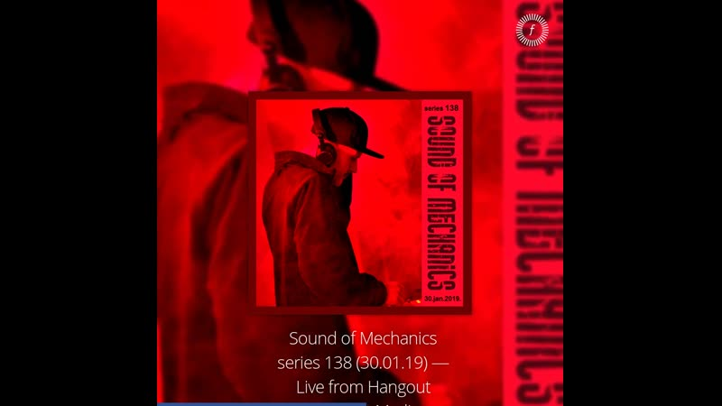 ZMYC — Sound of Mechanics series 138 (30.01.19) Live from Hangout Sessions at Madisan [26.01.2019]