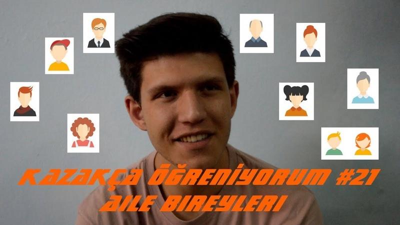 KAZAKÇA ÖĞRENİYORUM 21 aile bireyleri