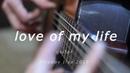 Love Of My Life Queen Freddie Mercury Guitar Cover
