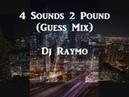 4 Sounds 2 Pound (Guess Mix) - Dj Raymo 90's Chicago House Latin Freestyle Mix Wbmx B96