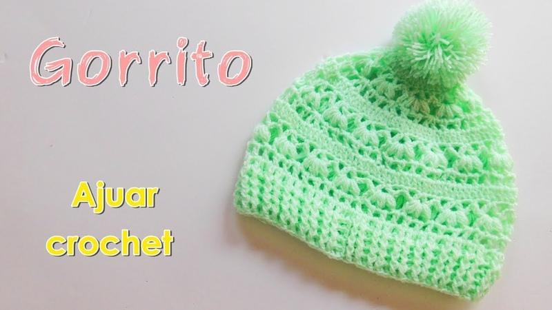 Como tejer un ajuar: Gorro para bebe a crochet -ganchillo