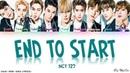 NCT 127 – End to Start (Color Coded Kanji/Rom/Eng Lyrics/歌詞)