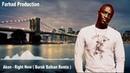 Akon Right Now Burak Balkan Remix 2019 ClubMix