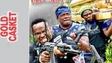 Gold Casket Season 7&amp8 - Zubby MichealKelvin IkedubaNew Movie2019 Latest Nigerian Nollywood Movie