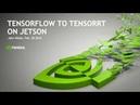 AI at the Edge TensorFlow to TensorRT on Jetson