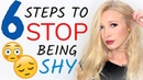 How to STOP being shy - 6 steps to be CONFIDENT