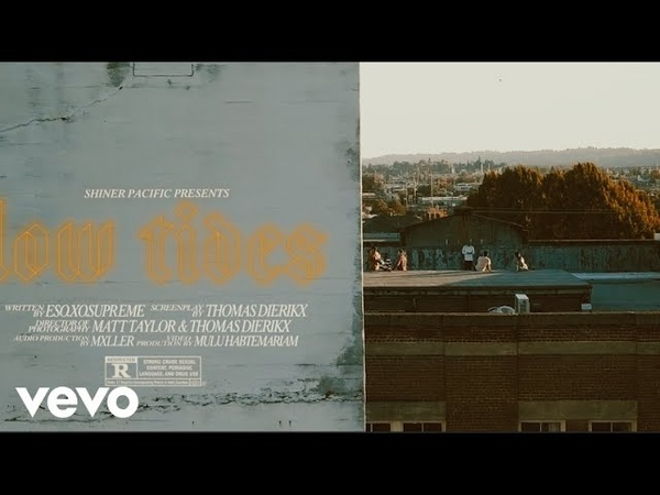 Eso.Xo.Supreme - Low Tides (Official Video)