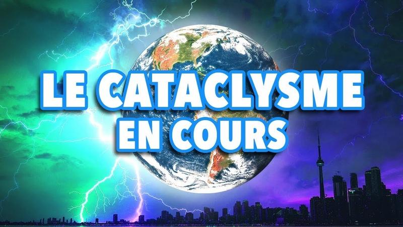 Le cataclysme en cours