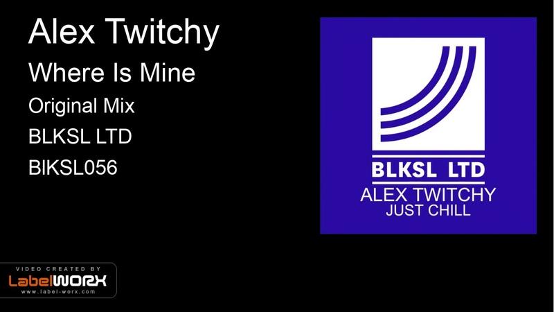 Alex Twitchy - Where Is Mine (Original Mix)