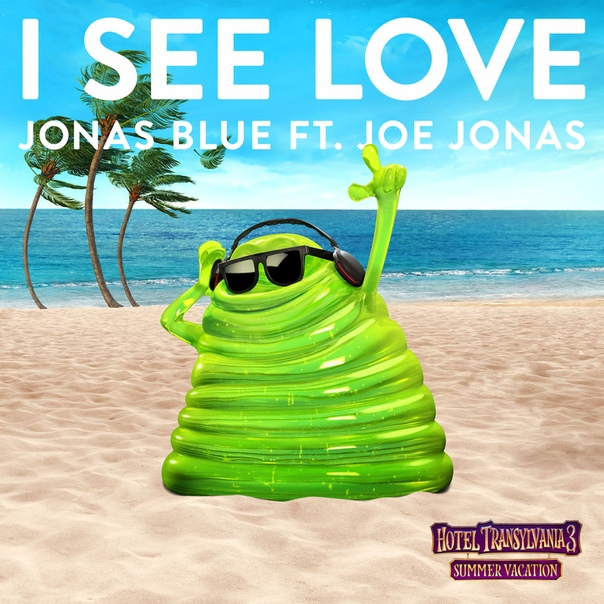 Монстры на каникулах 3: Море зовёт (2018) Jonas Blue ft. Joe Jonas - I See Love