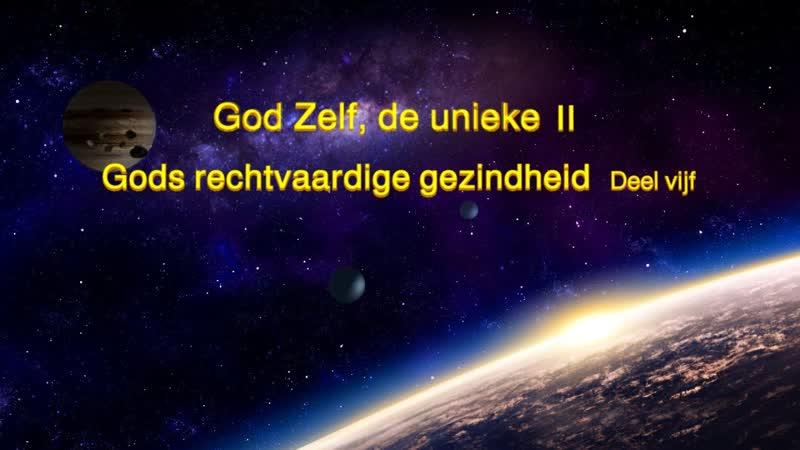 Gods woorden 'God Zelf de unieke II Gods rechtvaardige gezindheid Deel vijf