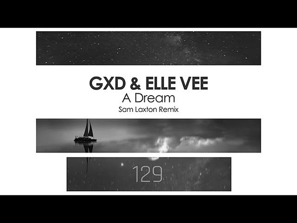 GXD Elle Vee A Dream Sam Laxton Remix