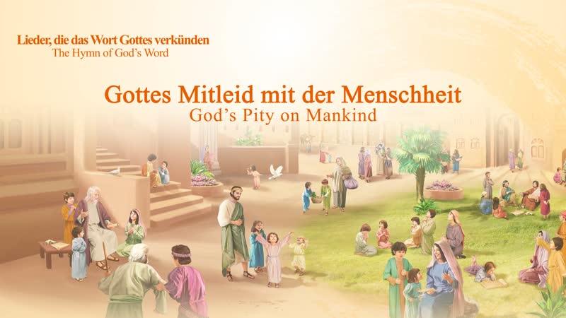 Christliche Lieder | Gottes Mitleid mit der Menschheit