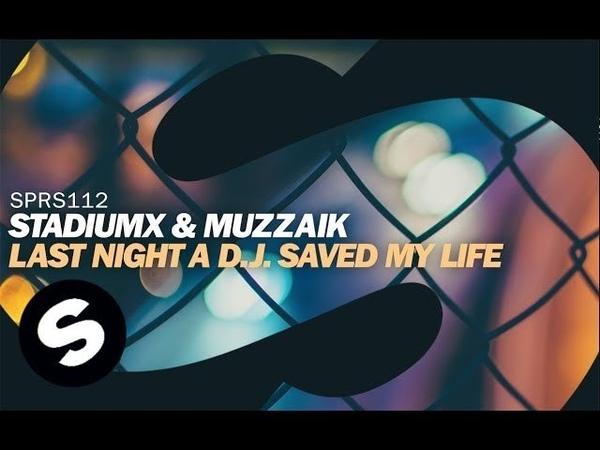 Stadiumx Muzzaik - Last Night A D.J. Saved My Life