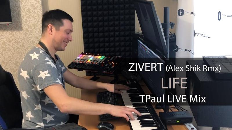 ZIVERT - Life (TPaul LIVE Rmx)