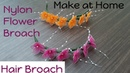 Tutorial 22 Easy Nylon Flowers Hair Broach Make at Home creative craft art