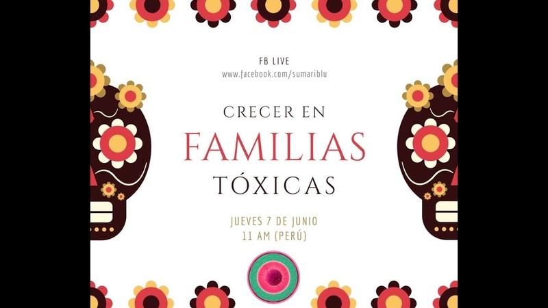 CRECER EN FAMILIAS TÓXICAS (FB LIVE)