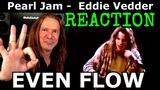 Vocal Coach Reaction to Pearl Jam - Eddie Vedder - Even Flow - Ken Tamplin