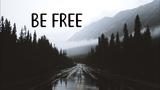 Be Free Beautiful Chill Mix