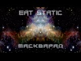 Eat Static Exclusive Set in Moscow- 06.09.2018. Maskvarad