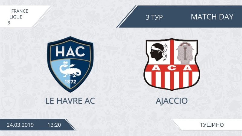 AFL19. France. Ligue 3. Day 3. Le Havre Ajaccio