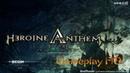 Heroine Anthem Zero Gameplay HD Китайская RPG